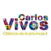 Clásicos de la Provincia II von Carlos Vives