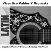 Vicentico Valdes Y Orquesta Selected Hits Vol. 2 de Vicentico Valdes