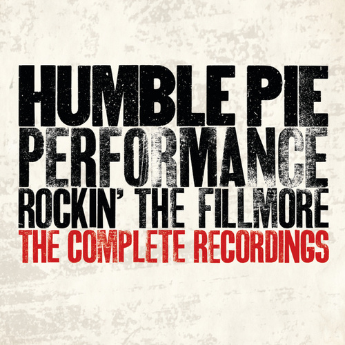 Performance - Rockin' The Fillmore: The Complete Recordings by Humble Pie