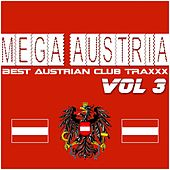 Mega Austria, Vol. 3 (Best Austrian Club Traxxx) by Various Artists