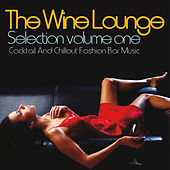 The Wine Lounge Selection, vol. 1 (Cocktail and Chillout Fashion Bar Music) von Various Artists