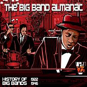 The Big Band Almanac (History of Big Bands 1922 - 1949) by Various Artists