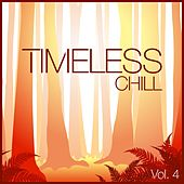 Timeless Chill, Vol. 4 by Various Artists