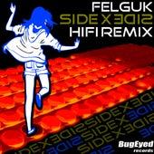Side by Side (HIFI Remix) di Felguk