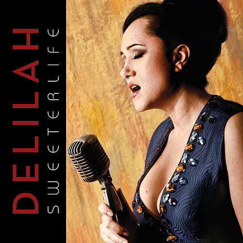 Sweeter Life by Delilah