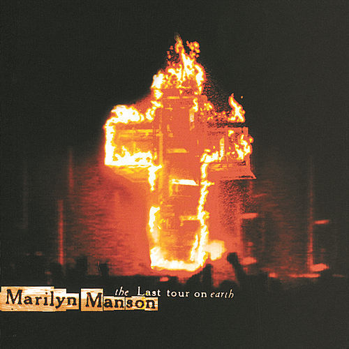 The Last Tour on Earth by Marilyn Manson