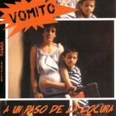 A un Paso de la Locura by Vomito