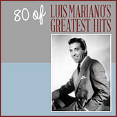 80 of Luis Mariano's Greatest Hits von Luis Mariano