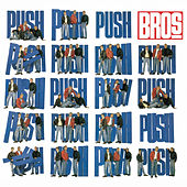 Push (Deluxe Edition) by Bros