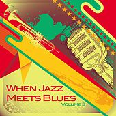 When Jazz Meets Blues, Vol. 3 by Various Artists