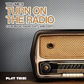 Turn On the Radio, Vol. 8 (Club Music Radio Cuts and Edits) by Various Artists