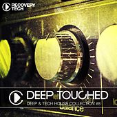 Deep Touched - Deep & Tech House Collection, Vol. 8 by Various Artists