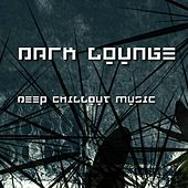 Dark Lounge - Deep Chillout Music by Various Artists