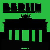 Berlin At Night, Vol. 2 by Various Artists