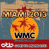 Miami 2013 Wmc Essential Sampler (Otb Goes to Miami 2013) by Various Artists