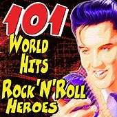 101 World Hits   Rock'N'Roll Heroes (Ultimate Party Rock'n'roll Heroes World Hits) de Various Artists