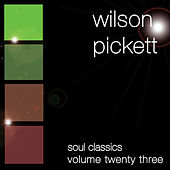 Soul Classics-Wilson Pickett-Vol. 23 by Wilson Pickett