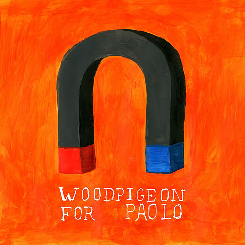 For Paolo by Woodpigeon