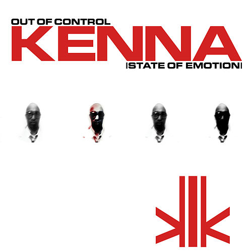 Out Of Control (State Of Emotion) by Kenna