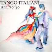 Tango italiani anni 30-40 by Various Artists