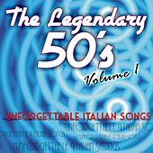 The legendary 50's, Vol. 1 (Unforgettable Italian Songs) by Various Artists