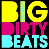 Big Dirty Beats - Session 3 by Various Artists