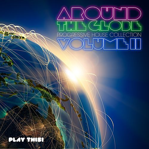 Around the Globe, Vol. 2 (Progressive House Collection) by Various Artists