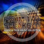 From the Speakers - House & Tech Collection by Various Artists