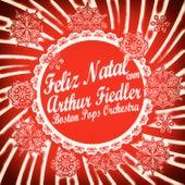 Feliz Natal Com Arthur Fiedler & Boston Pops Orchestra von Boston Pops Orchestra