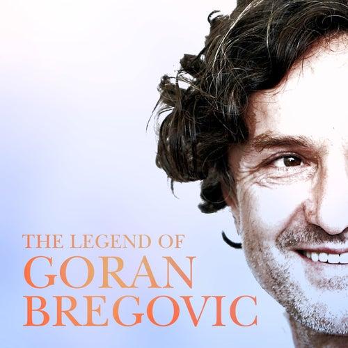 Goran Bregovic: The Legend by Goran Bregovic