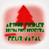 Arthur Fiedler & Boston Pops Orchestra Toca o Feliz Natal von Boston Pops Orchestra