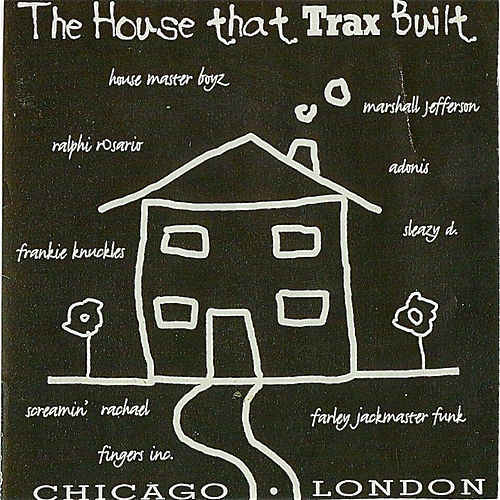 The House That Trax Built by Various Artists
