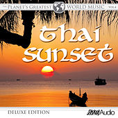 The Planet's Greatest World Music, Vol. 4: Thai Sunset (Deluxe Edition) by Global Journey