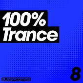 100% Trance - Volume Eight - EP by Various Artists