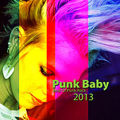 Punk Baby (Best of Punk Rock 2013) by Various Artists