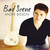 Bad Scene by Andre Bisson