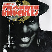 Best of Frankie Knuckles by Frankie Knuckles