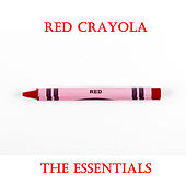 Red Crayola the Essentials by The Red Crayola