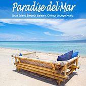 Paradise Del Mar - Ibiza Island Smooth Balearic Chillout Lounge Music by Various Artists