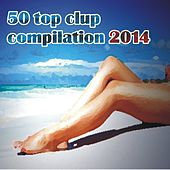 50 Top Clup Compilation 2014, Vol. 1 by Various Artists