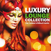Luxury Lounge Collection (The Hottest Chillout Tracks) by Various Artists