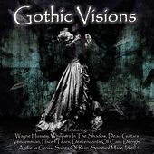 Gothic Visions I (Compilation) by Various Artists