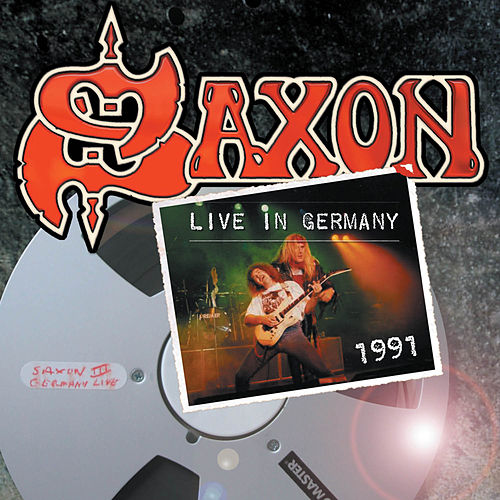 Live in Germany 1991 by Saxon
