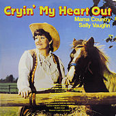Cryin' My Heart Out (Mama Country) by Sally Vaughn