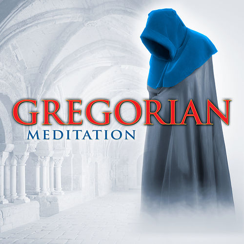 Gregorian Meditation by Capella Gregoriana