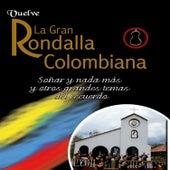Vuelve la Gran Rondalla Colombiana: Soñar y Nada Más y Otros Grandes Temas del Recuerdo de La Gran Rondalla Colombiana