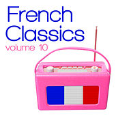 French Classics, Vol. 10 von Various Artists