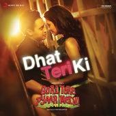 Dhat Teri Ki (From