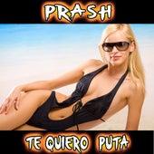 Te Quiero Puta von Prash
