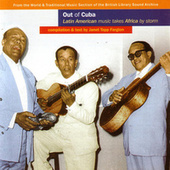 Out Of Cuba: Latin American Music Takes Africa By Storm de Various Artists